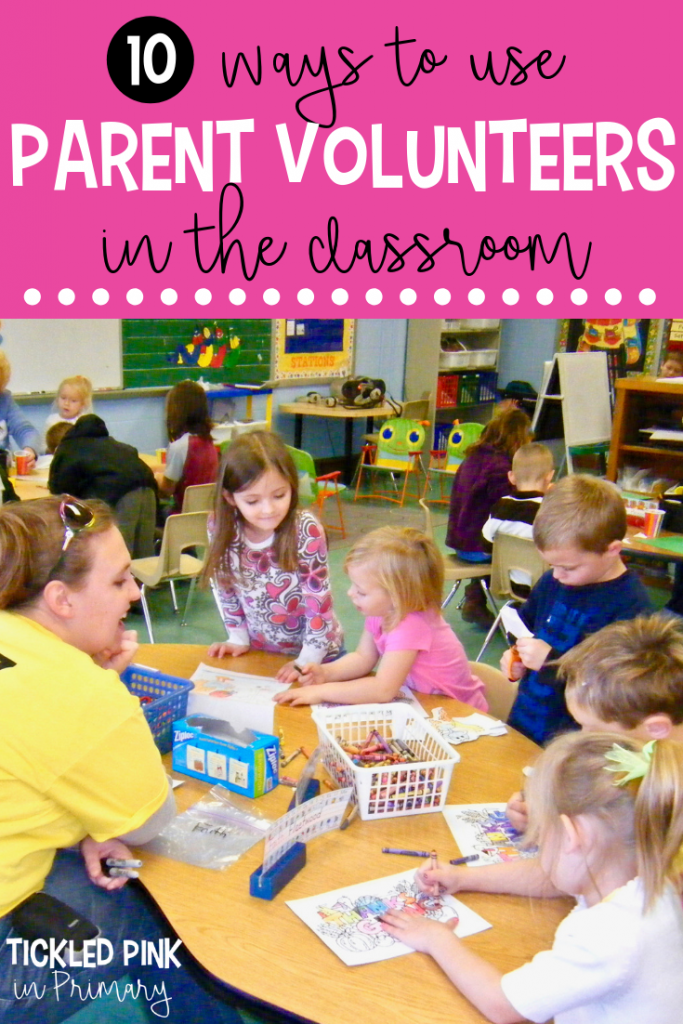 10 Ways To Use Parent Volunteers In The Classroom